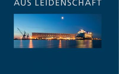 """""""Schiffbauer aus Leidenschaft"""" – Opulenter Text-/Bildband zum 225. Geburtstag der MEYER WERFT bei planet c erschienen"""